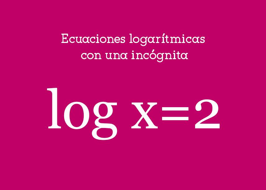 Ecuaciones logarítmicas