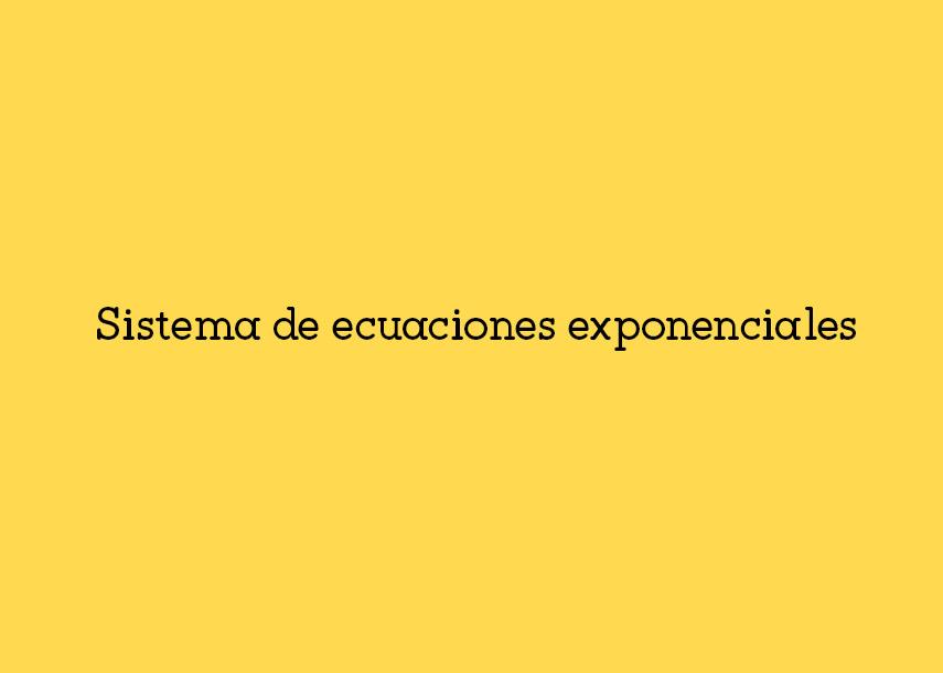 Sistema de ecuacionesexponenciales