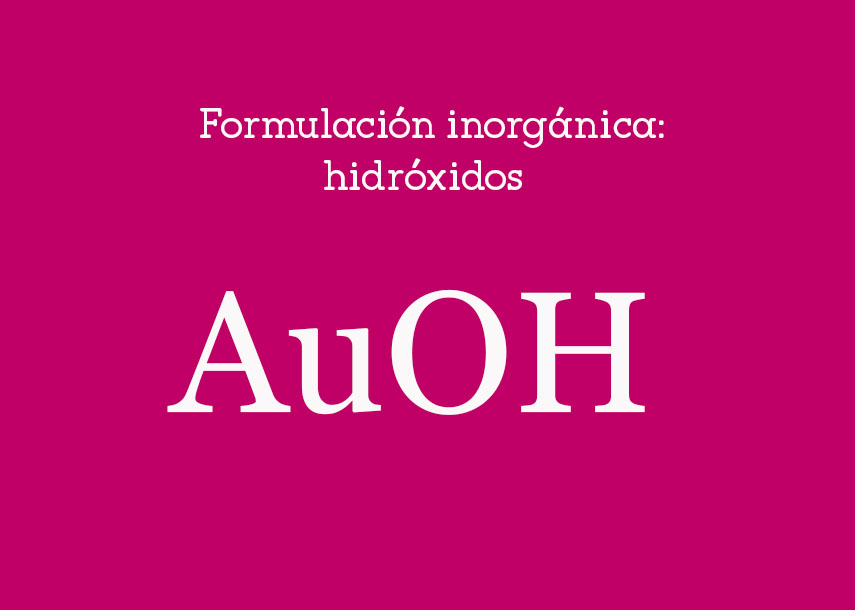 Formulación inorgánica: hidróxidos