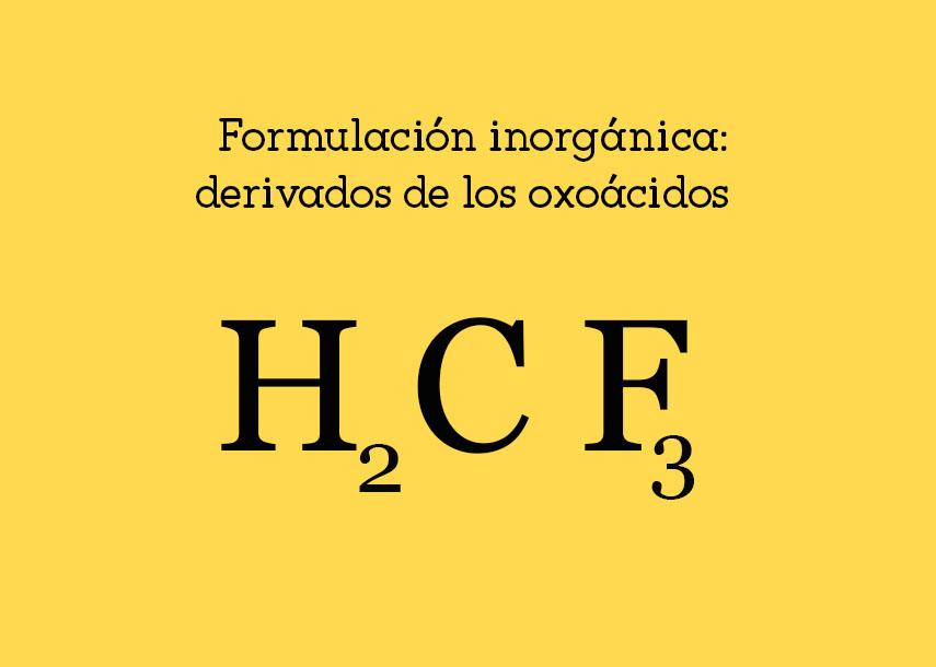 Formulación inorgánica: derivados de losoxoácidos