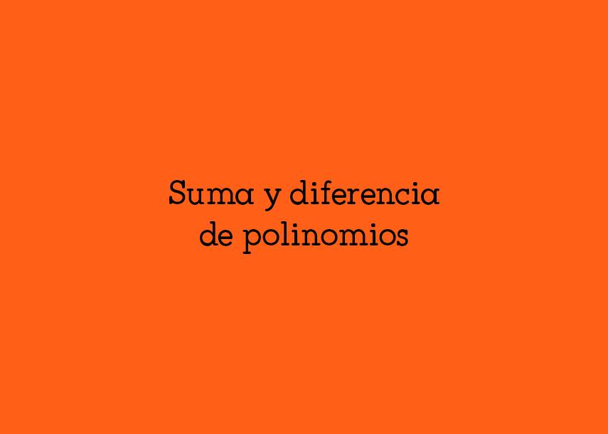 Suma y diferencia depolinomios